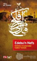 Edebu'n Nefs - Nefsinin Arzularından Kalbini Temizle
