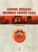 Ediren Müdafii Mehmed Şükrü Paşa