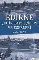 Edirne Şehir Tarihçileri ve Eserleri