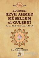 Edirneli Şeyh Ahmed Müsellem el-Gülşeni