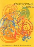 Educational FuturesShifting Paradigm of Universities & Education