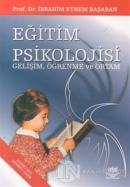 Eğitim Psikolojisi - Gelişim, Öğrenme ve Ortam