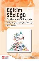 Eğitim Sözlüğü Dictionary of Education Türkçe-İngilizce / İngilizce-Türkçe
