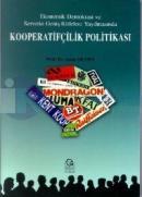 Ekonomik Demokrasi ve Servetin Geniş Kitlelere Yayılmasında Kooperatifçilik Politikası