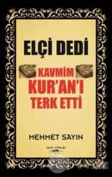 Elçi Dedi Kavmim Kur'an'ı Terk Etti