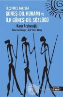 Eleştirel Bakışla Güneş - Dil Kuramı ve İlk Güneş - Dil Sözlüğü