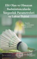 Elit Olan ve Olmayan Badmintoncularda Yorgunluk Parametreleri ve Laktat İlişkisi