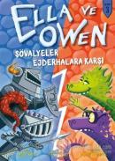 Şövalyeler Ejderhalara Karşı - Ella ve Owen 3 (Ciltli)
