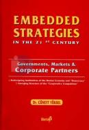 Embedded Strategiesın The 21 St Century Governments, Markets & Corporate Partners