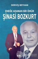 Emeğe Adanan Bir Ömür Şinasi Bozkurt