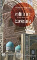 Endülüs'ten Özbekistan'a (Seyahat-Name-i Zair)