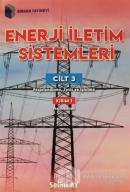 Enerji İletim Sistemleri Cilt 3 Kısım 1