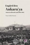 Engürü'den Ankara'ya Ankara'nın İktisadi Tarihi (1892-1962)