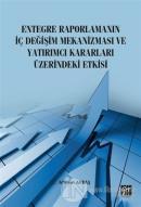 Entegre Raporlamanın İç Değişim Mekanizması ve Yatırımcı Kararları Üzerindeki Etkisi