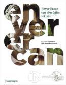 Enver Ercan - Sen Sözcüğün Tekisin
