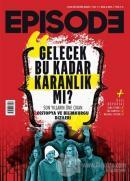 Episode 2 Aylık Dizi Kültürü Dergisi Sayı : 9 Nisan-Mayıs 2018