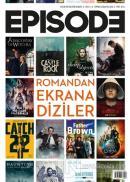 Episode İki Aylık Dizi Kültürü Dergisi Sayı: 21 Temmuz - Ağustos 2020