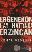 Ergenekon Fay Hattında Erzincan