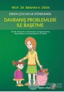 Erken Çocukluk Döneminde Davranış Problemleri İle Başetme