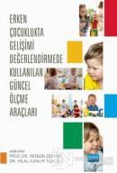 Erken Çocuklukta Gelişimi Değerlendirmede Kullanılan Güncel Ölçme Araçları