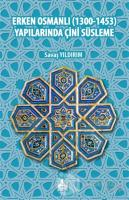 Erken Osmanlı (1300-1453) Yapılarında Çini Süsleme