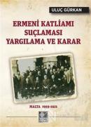 Ermeni Katliamı Suçlaması Yargılama ve Karar