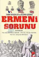 Ermeni Sorunu - Tarihi Gerçekler ve Bilimin Işığında