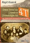 Ermeni Sorunu'nda Çözümün ve Çözümsüzlüğün Adı : 4T