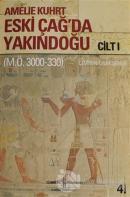 Eski Çağ'da Yakındoğu Cilt: 1