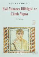 Eski Yunanca Dilbilgisi ve Cümle Yapısı 2. Kitap