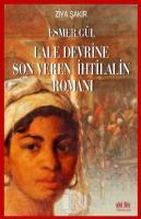 Esmer Gül - Lale Devrine Son Veren İhtilalin Romanı