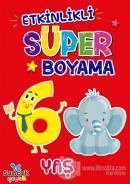 Etkinlikli Süper Boyama - 6 Yaş