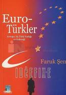 Euro Türkler : Avrupa'da Türk Varlığı ve Geleceği