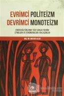 Evrimci Politeizm - Devrimci Monoteizm