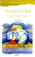 Eyyüh'el Veled Çocuklara Altın Öğütler