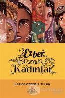 Ezber Bozan Kadınlar (Ciltli)