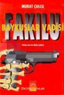 FakıluBaykuşlar VadisiTürkiye'den Bir Mafia Öyküsü