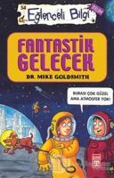 Fantastik Gelecek - Eğlenceli Bilgi 54