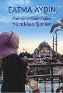 Fatma'nın Kaleminden Yürekten Şiirler