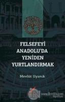 Felsefeyi Anadolu'da Yeniden Yurtlandırmak