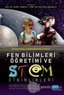 Fen Bilimleri Öğretimi ve STEM Etkinlikleri (Güncel Öğretim Programlarıyla Uyumlu, PISA - TIMSS Soru Örnekleriyle İlişkilendirilmiş)