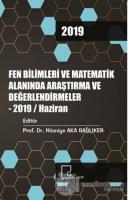 Fen Bilimleri ve Matematik Alanında Araştırma ve Değerlendirmeler - 2019 / Haziran