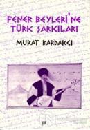 Fener Beyleri'ne Türk Şarkıları