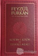 Feyzü'l Furkan Kur'an-ı Kerim ve Tefsirli Meali (Büyük Boy - Mıklepli - Kırmızı) (Ciltli)