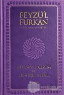 Feyzü'l Furkan Kur'an-ı Kerim ve Tefsirli Meali (Büyük Boy - Mıklepli - Lila) (Ciltli)