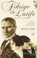 Fikriye ile Latife