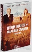 Filistin Meselesi ve Arap-İsrail Savaşları 1948-1988 (Ciltli)
