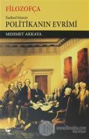 Filozofça Tarihsel Süreçte Politikanın Evrimi