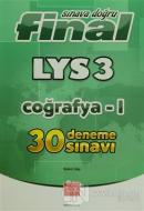 Final Sınava Doğru LYS-3 Coğrafya-1 30 Deneme Sınavı