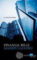 Finansal Bilgi Manipülasyonu